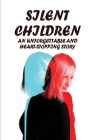 Silent Children: An Unforgettable And Heart-Stopping Story: Family Stories Cover Image