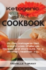 Ketogenic Diet Cookboook: 21-Day Ketogenic Diet Weight Loss Challenge: Recipes and Workouts for a Slimmer, Healthier You. Cover Image