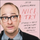Nice Try: Stories of Best Intentions and Mixed Results Cover Image