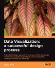 Data Visualization: A Successful Design Process Cover Image
