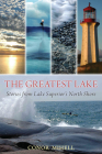 The Greatest Lake: Stories from Lake Superior's North Shore Cover Image