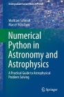 Numerical Python in Astronomy and Astrophysics: A Practical Guide to Astrophysical Problem Solving (Undergraduate Lecture Notes in Physics) Cover Image
