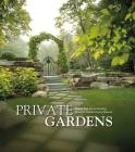 Private Gardens: Design Secrets to Creating Beautiful Outdoor Living Spaces Cover Image