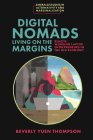 Digital Nomads Living on the Margins: Remote-Working Laptop Entrepreneurs in the Gig Economy (Emerald Studies in Alternativity and Marginalization) Cover Image