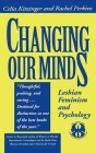 Changing Our Minds: Lesbian Feminism and Psychology (Cutting Edge: Lesbian Life and Literature #16) Cover Image
