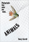 ANIMALS: Photographs That Make You Think Cover Image