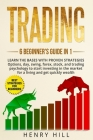 Trading: 6 BEGINNER'S GUIDE in 1. Learn the Bases with PROVEN STRATEGIES: Options, Day, Swing, Forex, Stock, and Trading Psycho Cover Image