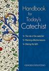 Handbook for Today's Catechist: The Role of the Catechist, Planning Effective Lessons, Sharing the Faith (Catholic Handbook) Cover Image