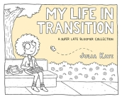 My Life in Transition: A Super Late Bloomer Collection Cover Image