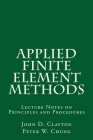 Applied Finite Element Methods: Lecture Notes on Principles and Procedures Cover Image