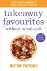 Takeaway Favourites Without the Calories: Low-Calorie Recipes, Cheats and Ideas From Around the World Cover Image