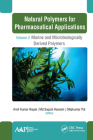 Natural Polymers for Pharmaceutical Applications: Volume 2: Marine- And Microbiologically Derived Polymers Cover Image
