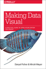 Making Data Visual: A Practical Guide to Using Visualization for Insight Cover Image