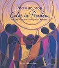 Joseph Holston: Color in Freedom: Journey Along the Underground Railroad Cover Image