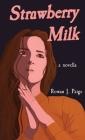 Strawberry Milk: a novella Cover Image