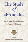 The Study of Al-Andalus: The Scholarship and Legacy of James T. Monroe (Ilex #19) Cover Image