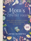 Mom's Comfort Food: Meals, Sides, and Desserts to Bring Warmth and Contentment to Your Table Cover Image