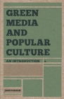 Green Media and Popular Culture: An Introduction Cover Image