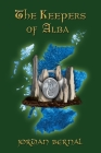 The Keepers of Alba: Celtic Dragonriders: Book 2 Cover Image