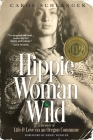 Hippie Woman Wild: A Memoir of Life & Love on an Oregon Commune Cover Image