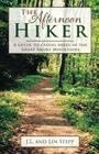 Afternoon Hiker: A Guide to Casual Hikes in the Great Smoky Mountains Cover Image