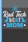 Rad Tech and Cat Mom: Radiology Tech Lined X-Ray Journal Diary, Study Notebook, Special Writing Workbook as a Planner Cover Image