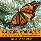 Raising Monarchs: Caring for One of God's Graceful Creatures Cover Image