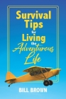 Survival Tips for Living the Adventurous Life Cover Image