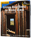 Arizona Ghost Towns and Mining Camps: A Travel Guide to History Cover Image