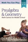Prealgebra & Geometry: Math Games for Middle School Cover Image