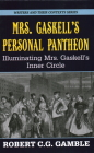 Mrs. Gaskell's Personal Pantheon: Illuminating Mrs. Gaskell's Inner Circle Cover Image