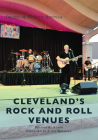 Cleveland's Rock and Roll Venues Cover Image