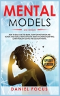 Mental Models: 2nd Version: How to Build a Better Brain, Train for Motivation and Achieve your Goals. Highly Effective Habits to Chan Cover Image