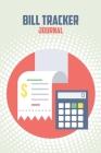 Bill Tracker Journal: Bill Payment Tracker Cover Image