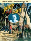 Jump at de Sun: The Story of Zora Neale Hurston (Trailblazer Biographies) Cover Image