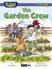 The Garden Crew (We Read Phonics - Level 6) Cover Image