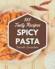 365 Tasty Spicy Pasta Recipes: A Spicy Pasta Cookbook to Fall In Love With Cover Image