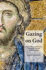 Gazing on God: Trinity, Church and Salvation in Orthodox Thought and Iconography Cover Image