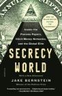 Secrecy World (Now the Major Motion Picture THE LAUNDROMAT): Inside the Panama Papers, Illicit Money Networks, and the Global Elite Cover Image