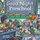 Good Night Preschool (Good Night Our World) Cover Image