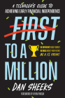 First to a Million: A Teenager's Guide to Achieving Early Financial Freedom Cover Image
