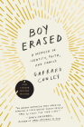 Boy Erased: A Memoir of Identity, Faith, and Family Cover Image