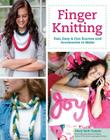 Finger Knitting: Fast, Easy & Fun Scarves and Accessories to Make (Design Originals #5481) Cover Image