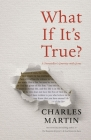 What If It's True?: A Storyteller's Journey with Jesus Cover Image