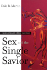 Sex and the Single Savior: Gender and Sexuality in Biblical Interpretation Cover Image