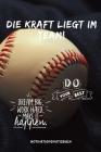 Die Kraft Liegt Im Team! Do Your Best: A5 Notizbuch LINIERT Sport - Motivation - Buch - Laufen - Mentaltraining -Glücklich - Geschenkidee - Leistungss Cover Image