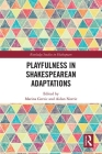 Playfulness in Shakespearean Adaptations (Routledge Studies in Shakespeare) Cover Image