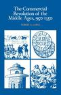 The Commercial Revolution of the Middle Ages, 950-1350 Cover Image