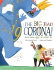 The Big Bad Coronavirus!: And How We Can Beat It! Cover Image