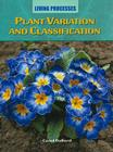 Plant Variation and Classification (Living Processes) Cover Image